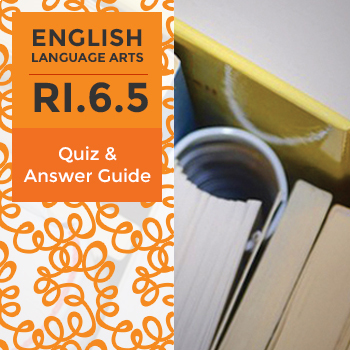 RI.6.5 - Quiz and Answer Guide