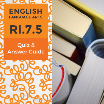 RI.7.5- Quiz and Answer Guide