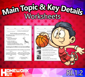 RI.1.2 - Main Topic and Key Details Worksheets