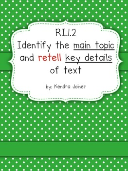 RI.1.2 Common Core: Retell main topic and key details