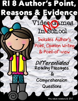 Author's Point & Reasons, RI 3.8, 4.8, 5.8 No Video Games Differentiated Reading