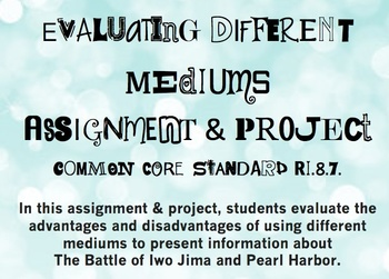 RI.8.7. Evaluating Mediums - Practice Assignment and Project