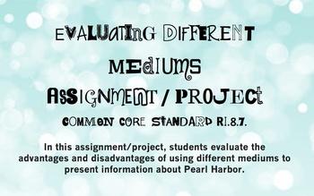 RI.8.7. Evaluating Mediums Project