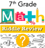 RIDDLE REVIEWS - ALL of 7th Grade Math!