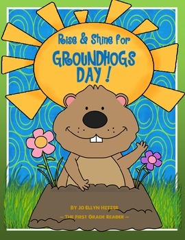 RISE & SHINE FOR GROUNDHOG'S DAY
