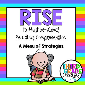 RISE to Higher Level Reading Comprehension -- A Menu of St