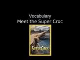 RIVET Meet the Super Croc