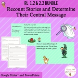 RL 2.2 Bundle Recount Stories and Determine Their Central Message