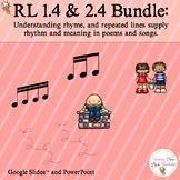 RL 1.4 and RL 2.4 Describe rhyme, rhythm, and meaning in p