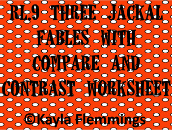 RL.2 RL.9 Three Jackal Fables with Compare and Contrast worksheet
