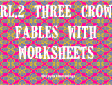 RL.2 Three Crow Fables and Worksheets