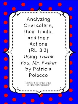 RL 3.3: Analyzing Characters, Traits, and Actions (Thank You, Mr. Falker)