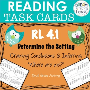 RL 4.1 Task Cards - Determining the Setting - Inferring - Drawing Conclusions