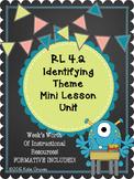 RL 4.2 Theme Mini Lesson Unit
