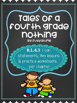 CCSS RL.4.3 Tales of a fourth grade nothing chapter study