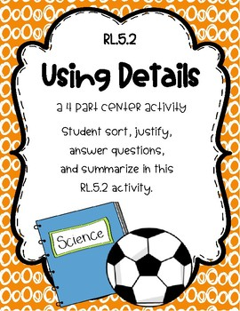 RL.5.2 Center Activity - Using Details (#1 Danny Drags His Feet)