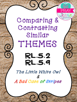 RL.5.9 and RL.5.2 Comparing and Contrasting Themes
