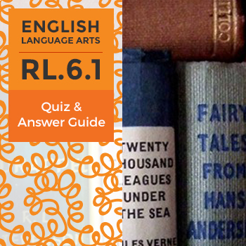 RL.6.1 - Quiz and Answer Guide