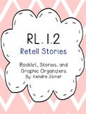 RL.1.2 Retell Stories: Booklet, Stories, and Graphic Organizers