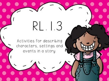 RL.1.3 Common Core - I can describe characters, settings and events!