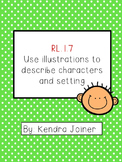 RL.1.7 I can use illustrations to describe the character and setting