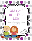 RL.2 Recount Stories and Determine Central Message