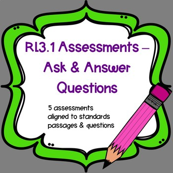 RL3.1 Assessments - Ask & Answer Questions