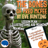 RL3.7 Illustrations Add Meaning - The Bones of Fred McFee by Eve Bunting