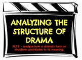 RL.7.5. - Analyzing How A Drama's Form & Structure Contributes to its Meaning