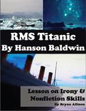 RMS Titanic by Hanson Baldwin: Focus on Irony, Nonfiction Skills