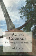 Aztec Courage: The Conquest of Mexico