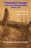Chumash Courage: A Story of California Indians Before 1492 (Personalized Student Reader)