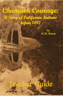 Chumash Courage: A Story of California Indians Before 1492 (Teacher Guide)