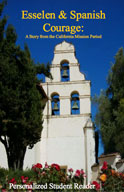 Esselen and Spanish Courage: California Missions (Personalized Student Reader)