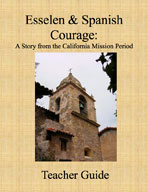 Esselen and Spanish Courage: California Missions (Teacher Guide)