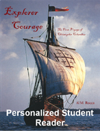 Explorer Courage: The First Voyage of Christoper Columbus (Personalized Student Reader)
