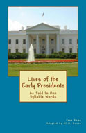 Lives of the Early Presidents: As Told in One Syllable Words