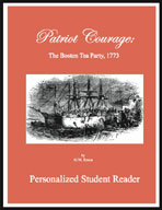Patriot Courage: The Boston Tea Party (Personalized Student Reader)