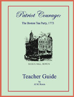Patriot Courage: The Boston Tea Party (Teacher Guide)