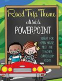 ROAD TRIP - PowerPoint, Open House, Curriculum Night, Meet the Teacher