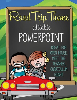 ROAD TRIP - PowerPoint, Open House, Curriculum Night, Meet the Teacher