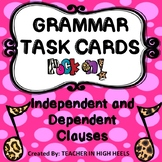 Independent and Dependent Clauses Grammar Task Cards/SCOOT game