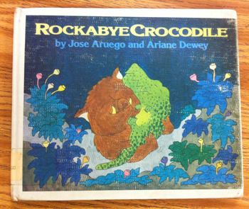 ROCKABYE CROCODILE by Jose Aruego and Ariane Dewey * Hardback Book