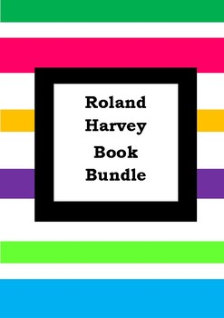 ROLAND HARVEY BOOK BUNDLE - Worksheets - Picture Book Literacy