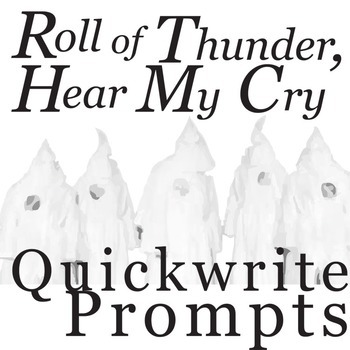 ROLL OF THUNDER, HEAR MY CRY Journal - Quickwrite Writing Prompts - PowerPoint