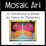 ROMAN MOSAIC ART Lesson (from Art History for Elementary Bundle)