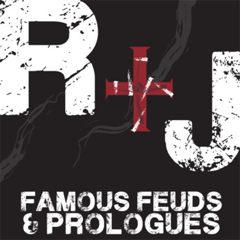 ROMEO AND JULIET Famous Feuds & The Prologue