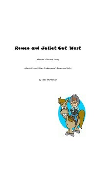 ROMEO AND JULIET OUT WEST :  A Reader's Theatre Script