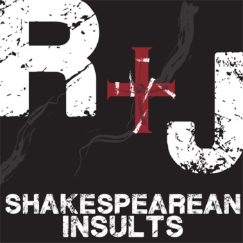 ROMEO AND JULIET Shakespearean Insults