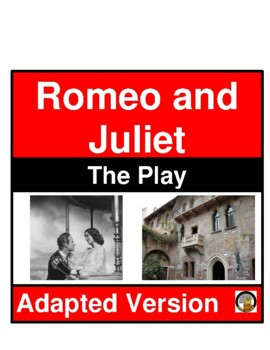 ROMEO AND JULIET- THE PLAY (ADAPTED VERSION)- EASY READING- NO PREP
